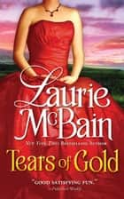 Tears of Gold ebook by Laurie McBain, Laurie McBain