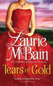 Tears of Gold ebook by Laurie McBain,Laurie McBain