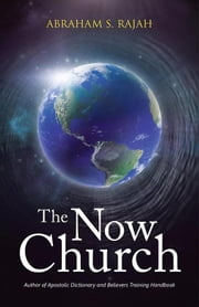 The Now Church ebook by Abraham S. Rajah