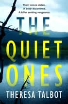 The Quiet Ones ebook by Theresa Talbot