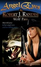Wolf Pass  ebooks by Robert J. Randisi