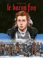 Le Baron Fou Tome 2 ebook by Rodolphe, Michel Faure