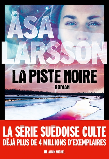 La Piste noire eBook by Åsa Larsson