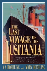 The Last Voyage of the Lusitania ebook by A. A. Hoehling,Mary Hoehling
