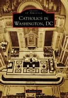 Catholics in Washington D.C. ebook by Christina Cox