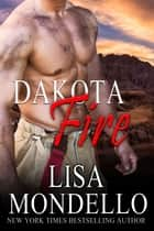 Dakota Fire ebook by Lisa Mondello