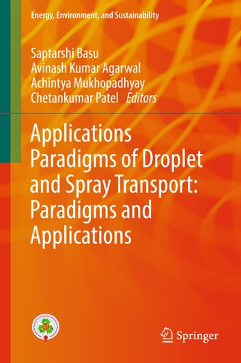 Applications Paradigms of Droplet and Spray Transport: Paradigms and Applications ebook by