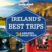Lonely Planet Ireland's Best Trips ebook by Lonely Planet,Fionn Davenport,Belinda Dixon,Catherine Le Nevez,Oda O'Carroll