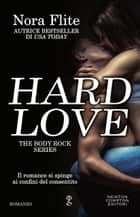 Hard Love ebook by Nora Flite
