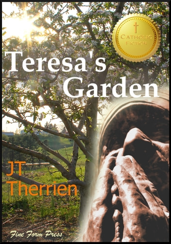 Teresa's Garden ebook by JT Therrien