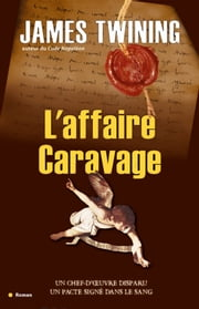 Affaire caravage eBook by James Twining