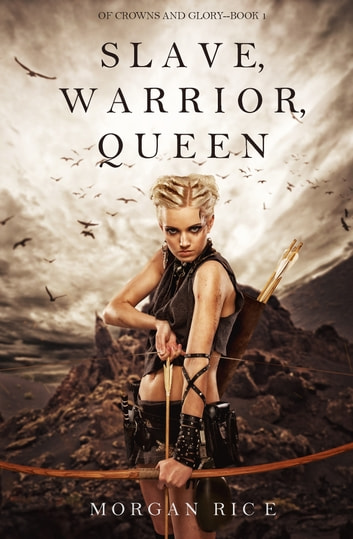 Slave Warrior Queen Of Crowns And Glory Book 1 Ebook By