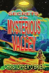 Secrets of the Mysterious Valley ebook by Christopher O'Brien