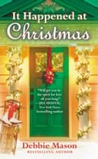 ebook It Happened at Christmas de Debbie Mason