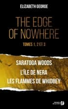 The edge of nowhere - tomes 1, 2 et 3 ebook by Elizabeth GEORGE, Alice DELARBRE