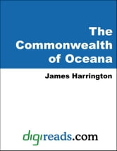 The Commonwealth of Oceana ebook by Harrington, James