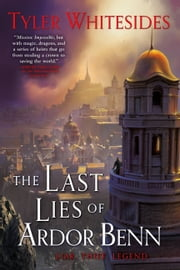The Last Lies of Ardor Benn ebook by