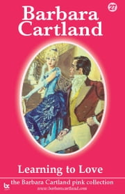 27 Learning To Love ebook by Barbara Cartland
