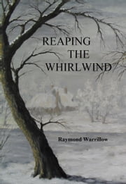 Reaping The Whirlwind ebook by Raymond Warrillow