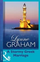 A Stormy Greek Marriage (Mills & Boon Modern) (The Drakos Baby, Book 2) ebook by Lynne Graham