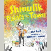 Shmulik Paints the Town audiobook by Lisa Rose