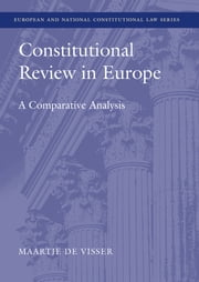 Constitutional Review in Europe - A Comparative Analysis ebook by Maartje de Visser