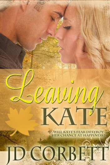 Leaving Kate ebook by JD Corbett