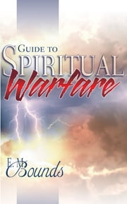 Guide To Spiritual Warfare ebook by E.M. Bounds