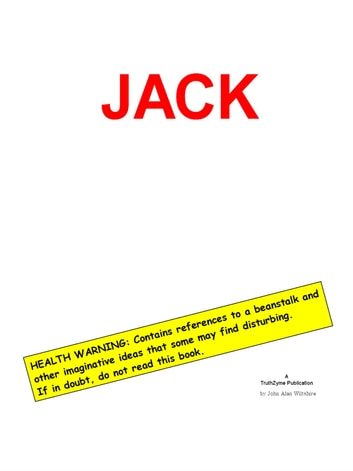 Jack - A Strange Tale Involving a Beanstalk and Other Essentials. ebook by John Alan Wiltshire
