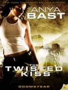 The Twisted Kiss ebook by Anya Bast