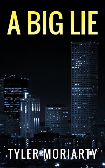 A Big Lie ebook by TYLER MORIARTY