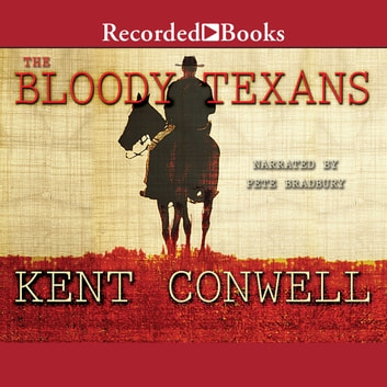 The Bloody Texans audiobook by Kent Conwell