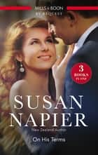 On His Terms/Mistress Of The Groom/Accidental Mistress/Public Scandal, Private Mistress ebook by Susan Napier
