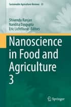 Nanoscience in Food and Agriculture 3 ebook by Shivendu Ranjan,Nandita Dasgupta,Eric Lichtfouse