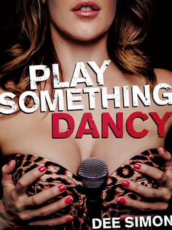 Play Something Dancy - The Tragic Tales of a Strip Club DJ ebook by Dee Simon