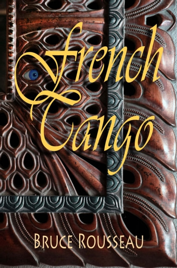French Tango ebook by Bruce Rousseau