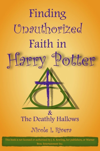 Finding Unauthorized Faith In Harry Potter The Deathly Hallows