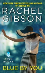 Blue By You ebook by Rachel Gibson