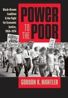 Power to the Poor ebook by Gordon K. Mantler