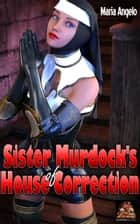 Sister Murdock's House of Correction ebook by