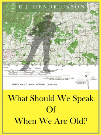 What Should We Speak Of When We Are Old? ebook by R. J. Hendrickson