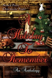 A Holiday To Remember ebook by Nancy Pirri,Charmaine Pauls
