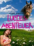 Lucies Abenteuer - Sommerfest mit Hindernissen - Band 2 ebook by Rainer Homburger