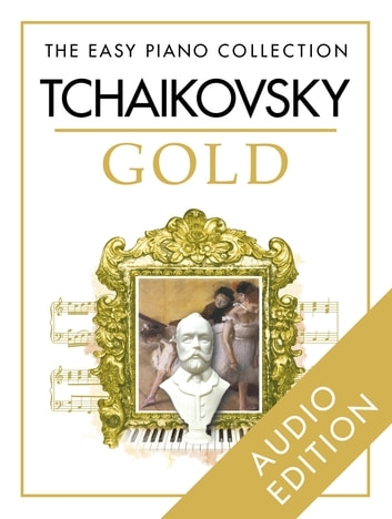 The Easy Piano Collection: Tchaikovsky Gold ebook by Chester Music