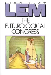 The Futurological Congress - From the Memoirs of Ijon Tichy ebook by Stanislaw Lem