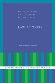 Law at Work - Studies in Legal Ethnomethods ebook by Baudouin Dupret,Michael Lynch,Tim Berard