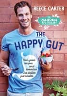 The Garden Apothecary: The Happy Gut ebook by Reece Carter