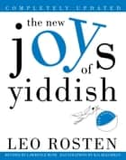 The New Joys of Yiddish ebook by Leo Rosten,Lawrence Bush