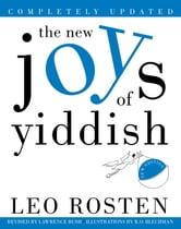 The New Joys of Yiddish - Completely Updated ebook by Leo Rosten,Lawrence Bush