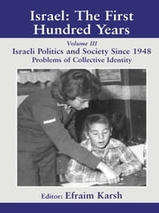 Israel: The First Hundred Years - Volume III: Politics and Society since 1948 ebook by Efraim Karsh